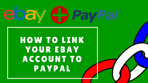 DeyTips How To Link PayPal To eBay (5 Simple Steps)